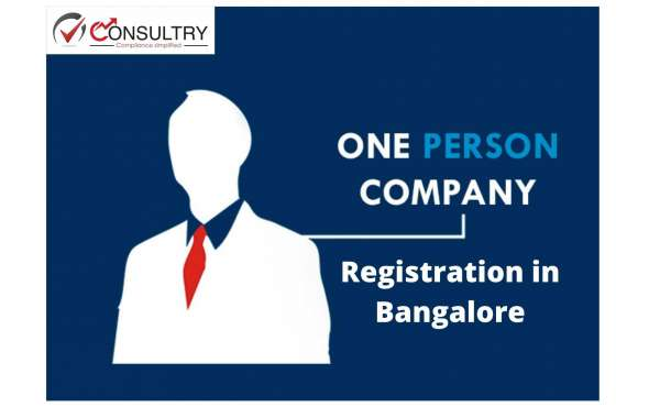 One Person Company (OPC) Registration in Bangalore?
