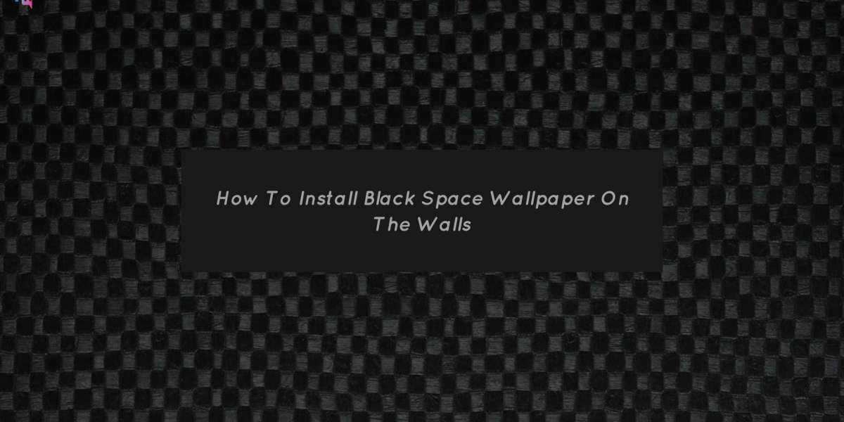 How To Install Black Space Wallpaper On The Walls