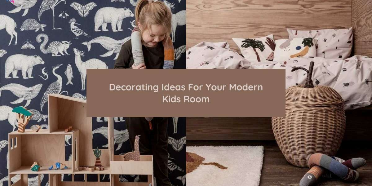 Decorating Ideas For Your Modern Kids Room